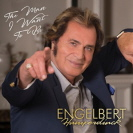 Engelbert - The Man I Want To Be