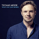 Thomas Mook - What You Leave Behind